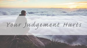 Your Judgement Hurts