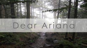 Dear Ariana