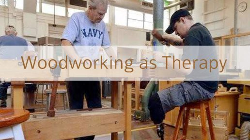 Woodworking as Therapy