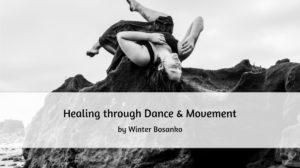 Healing through Dance & Movement